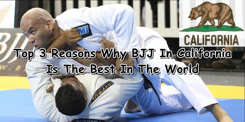 Top 3 Reasons Why BJJ In California Is The Best In The World