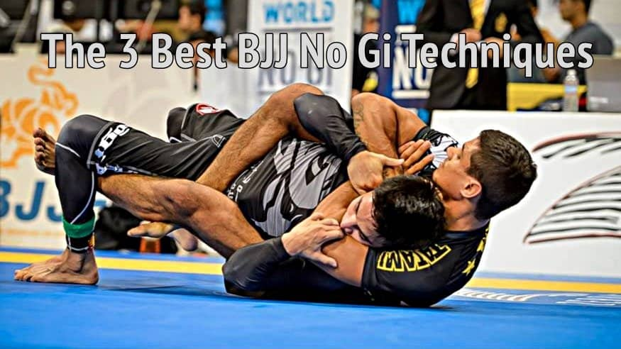 The 3 Best BJJ No Gi Techniques