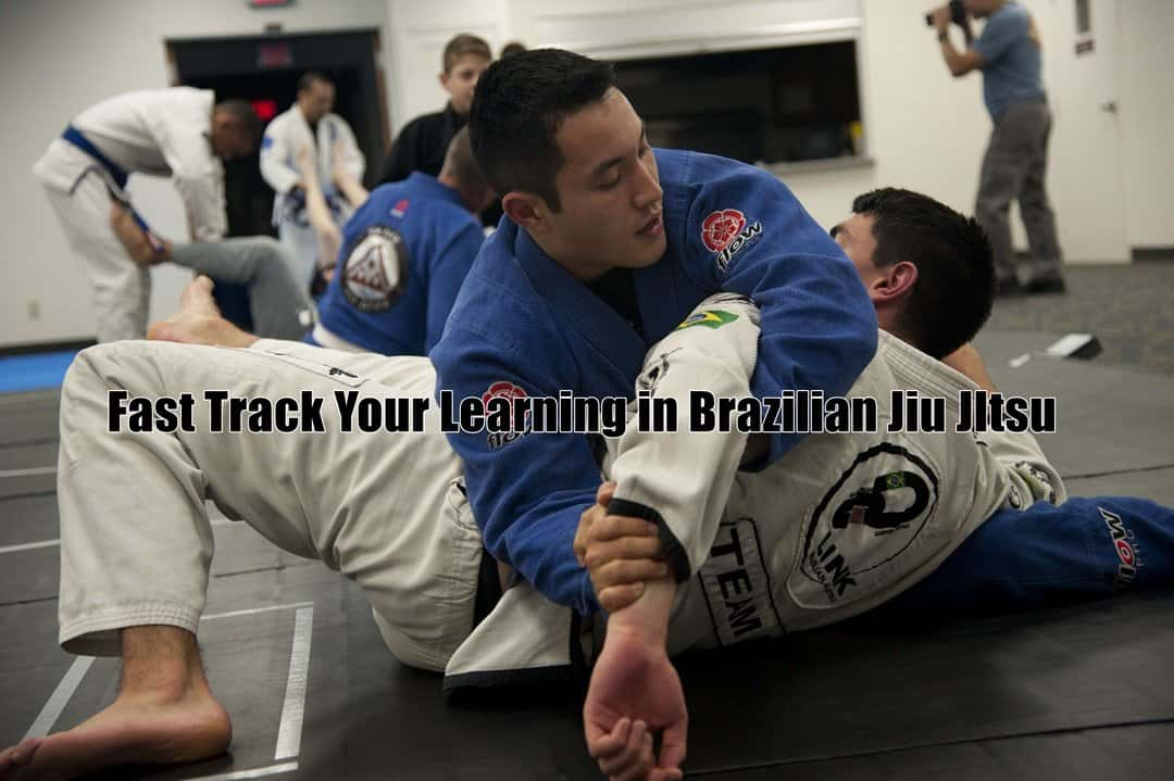 Fast Track Your Learning in Brazilian Jiu JItsu