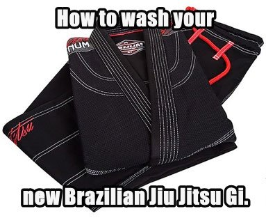 How to wash your new Brazilian Jiu Jitsu Gi.