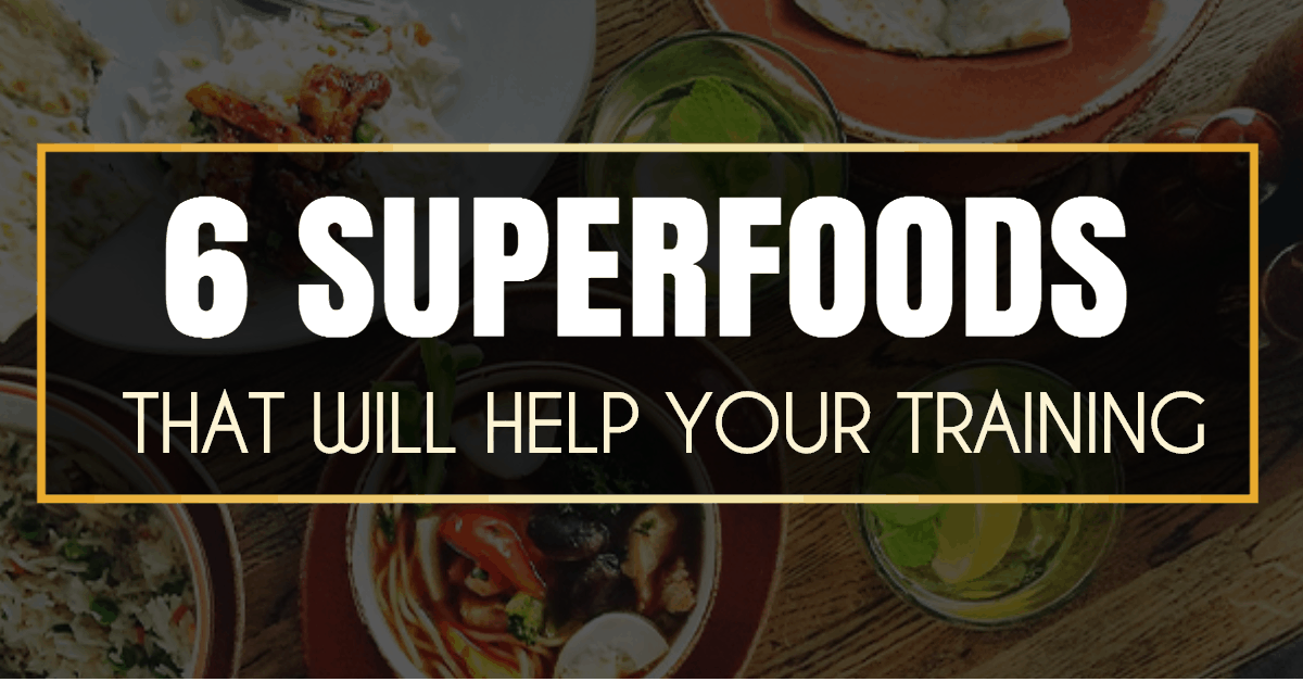 6 Super foods that will help your training