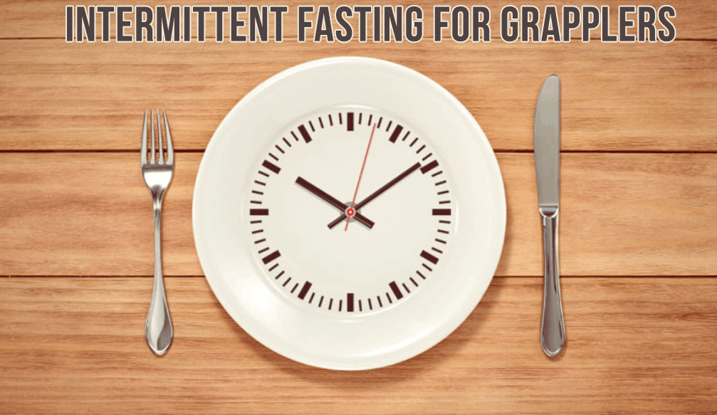 Intermittent Fasting for Grapplers