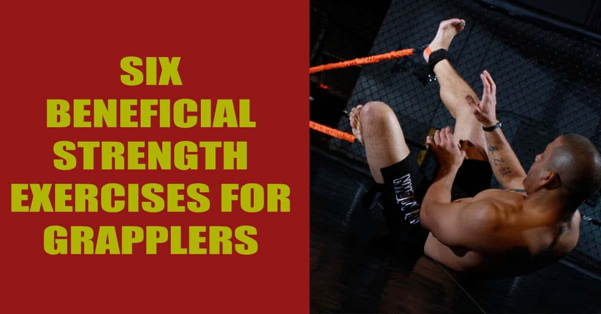 Six Beneficial Strength Exercises for Grapplers