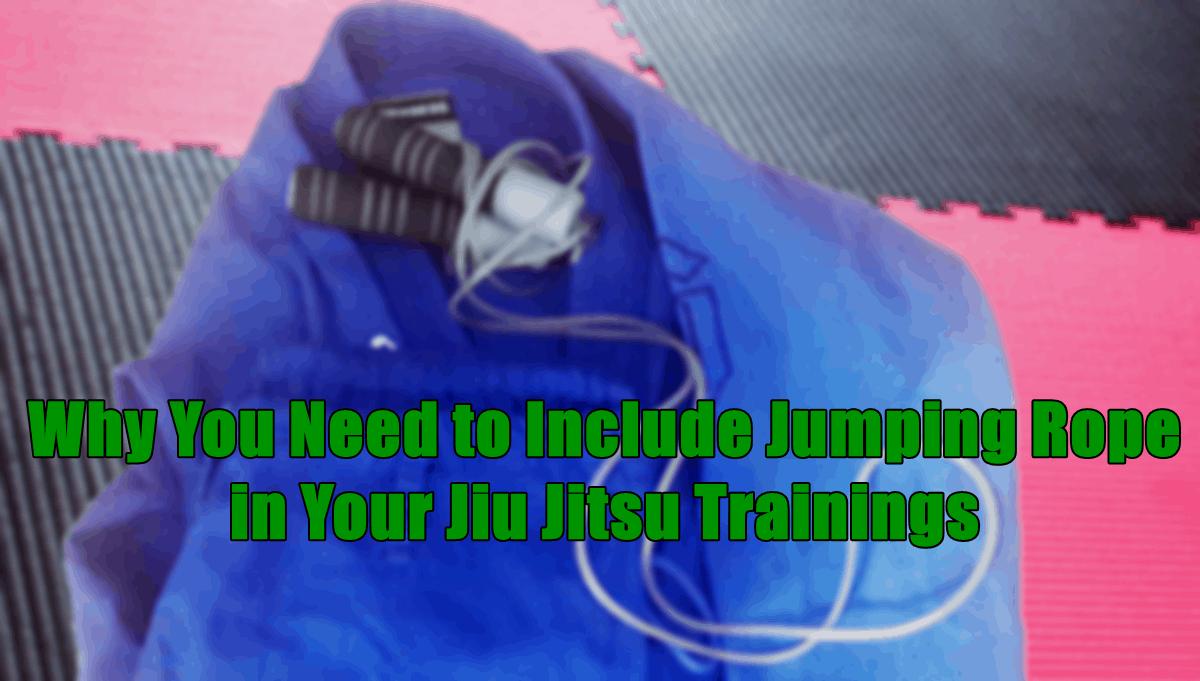 Why You Need to Include Jumping Rope in Your Jiu Jitsu Trainings
