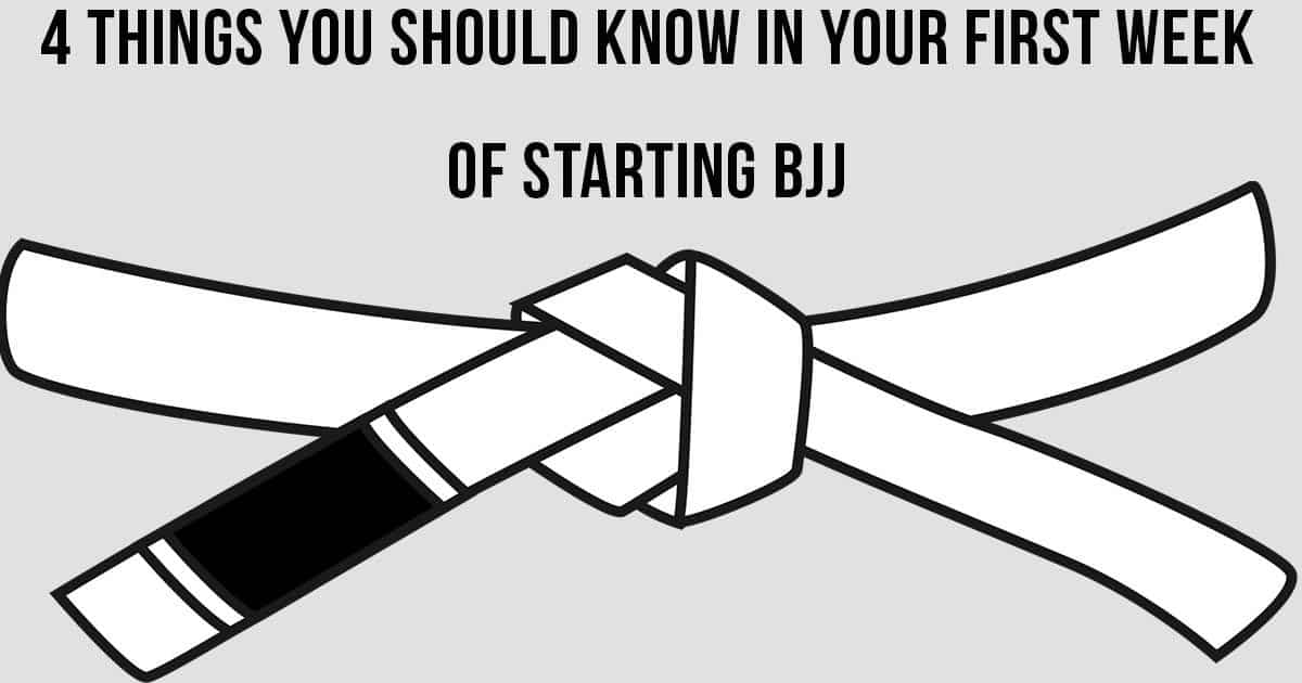 4 Things You Should Know in Your First Week of Starting BJJ