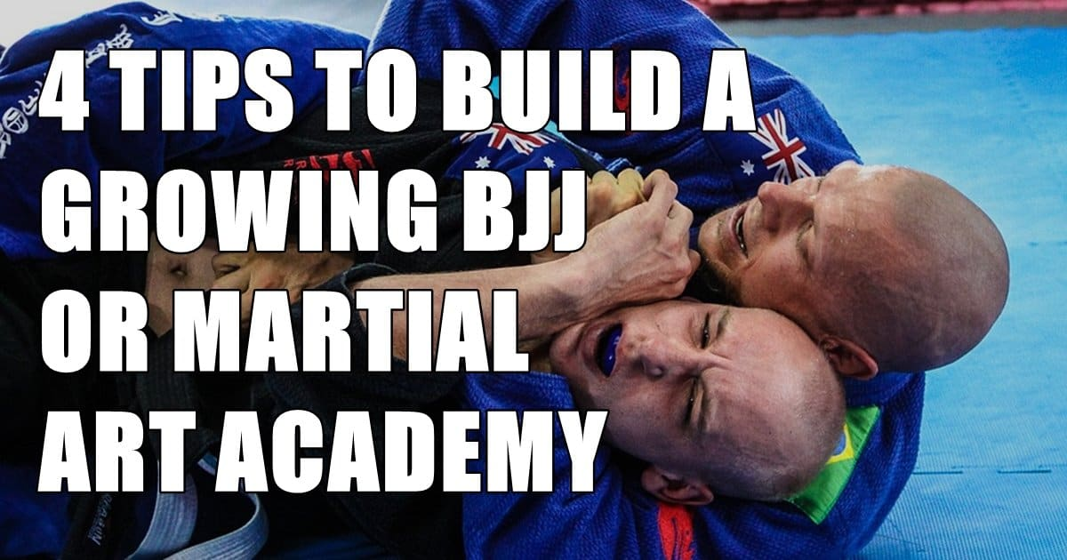 4 Tips to Build a Growing BJJ or Martial Art Academy