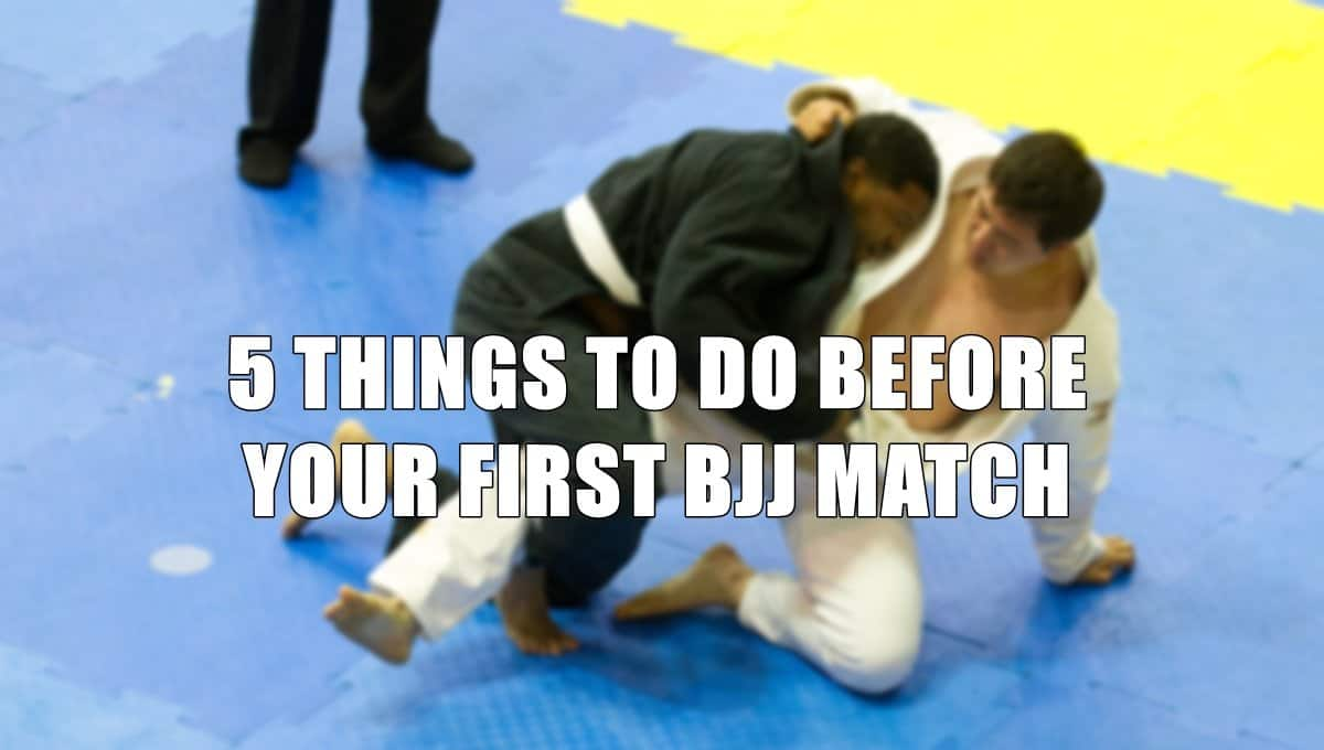 Focus On These 5 Things To Be Ready For Your First BJJ Match