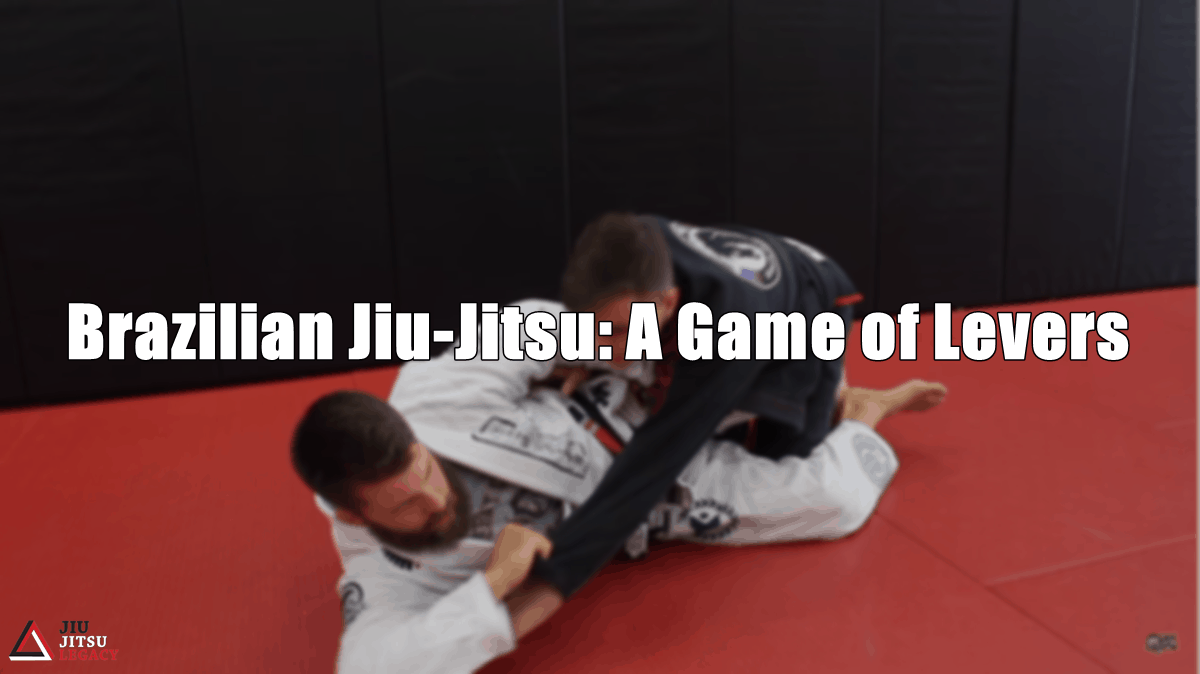 Brazilian Jiu-Jitsu: A Game of Levers