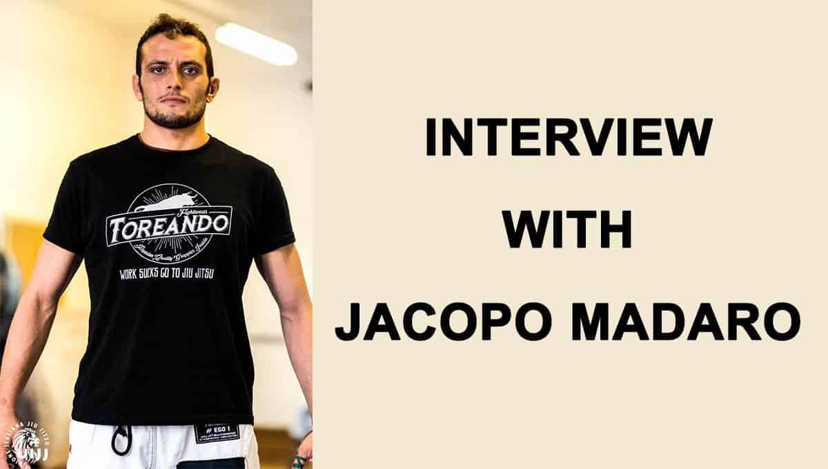 Interview With Jacopo Madaro – Jiu Jitsu is all my life.