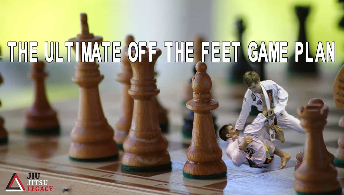 The Ultimate Off the Feet Game Plan
