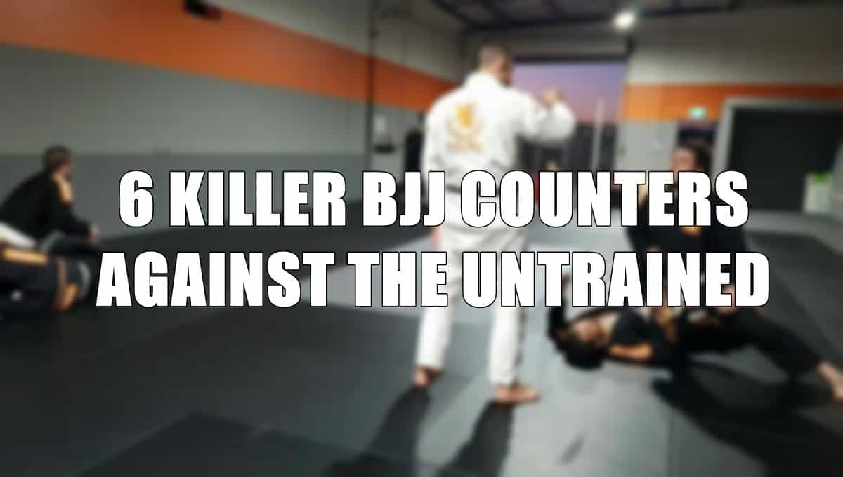 6 Killer BJJ Counters Against the Untrained
