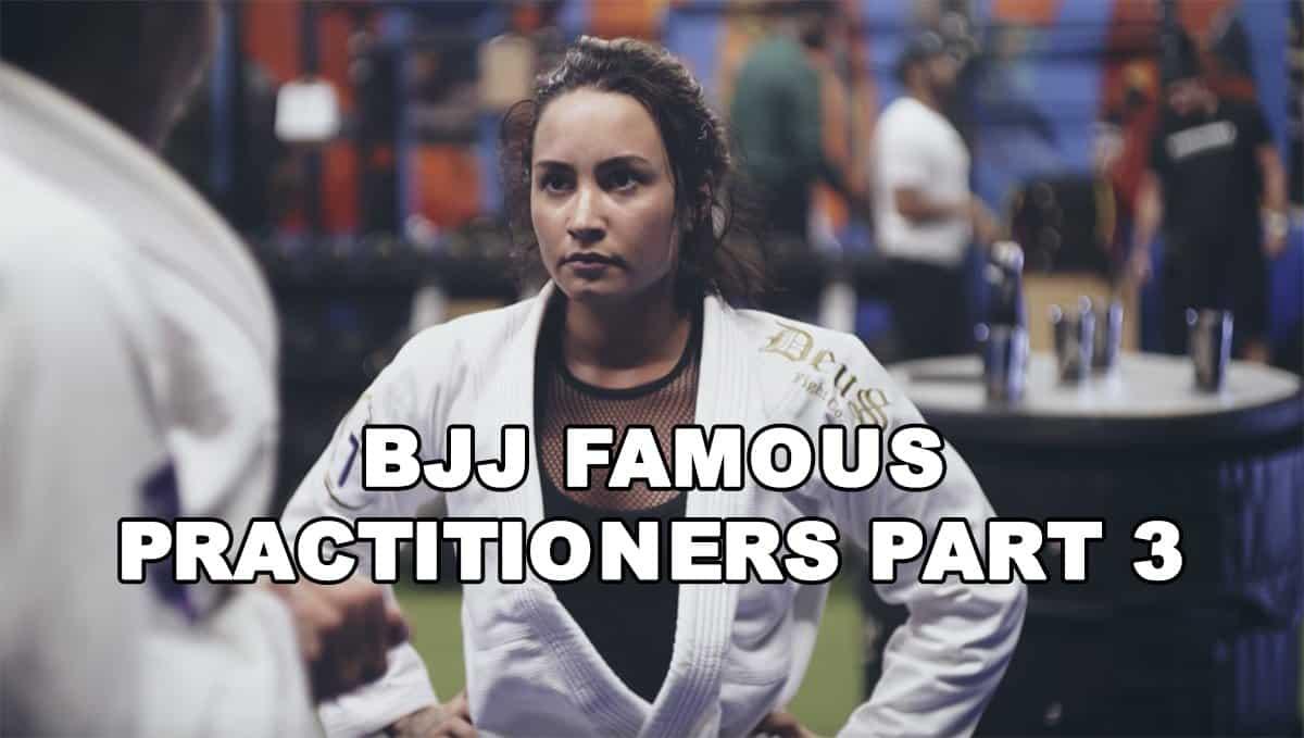 BJJ Famous Practitioners Part 3