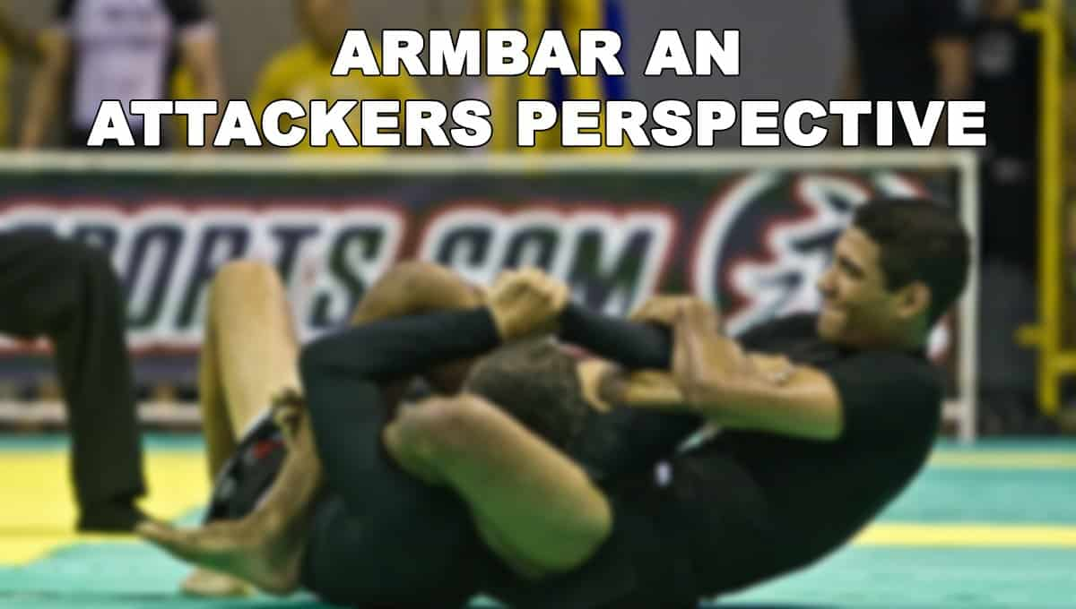 Armbar An Attackers Perspective