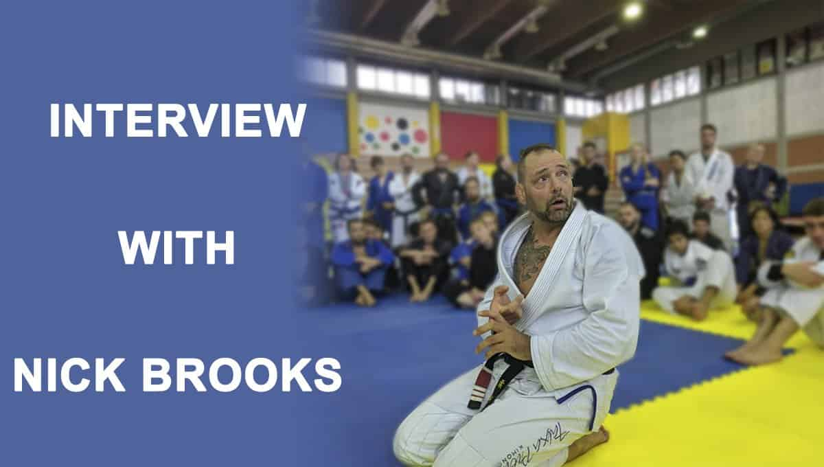 "Interview With Nick Brooks – ""I don't really think Jiu-Jitsu has an end and we have no idea where it is going to go"""