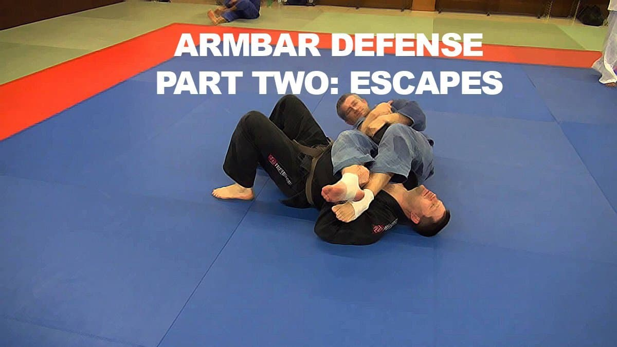 Armbar Defense Part Two: Escapes