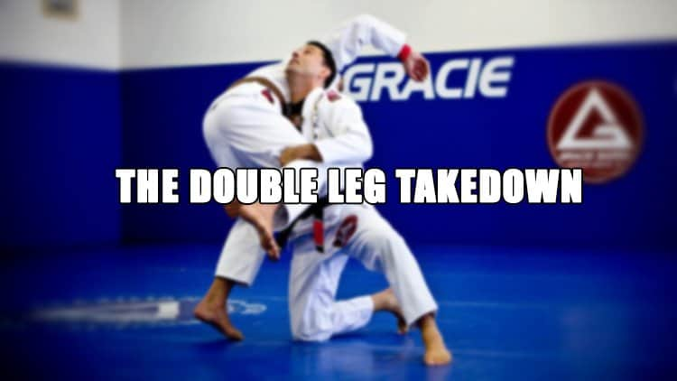 The Double Leg Takedown