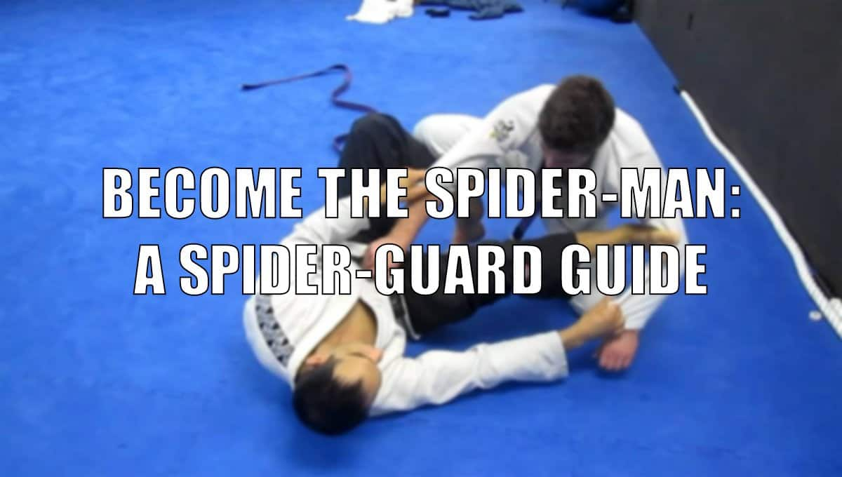 Become the Spider-Man: A Spider-Guard Guide