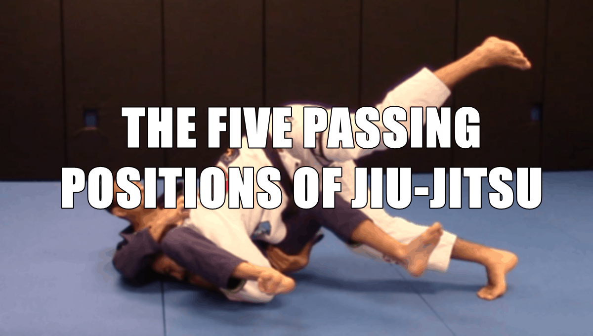 The Five Passing Positions of Jiu-Jitsu