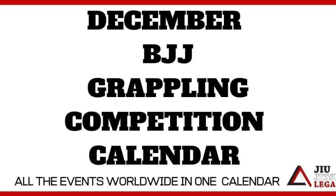 December – BJJ / Grappling Competition Calendar