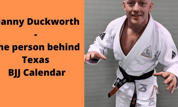 Danny Duckworth – The person behind Texas BJJ Calendar