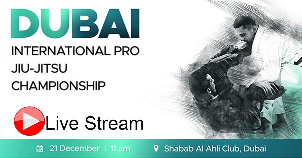 Live Stream Dubai International Pro Jiu-Jitsu Championship 2019