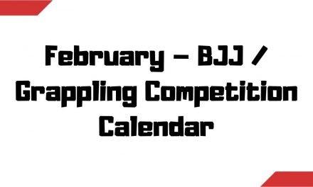 February – BJJ / Grappling Competition Calendar