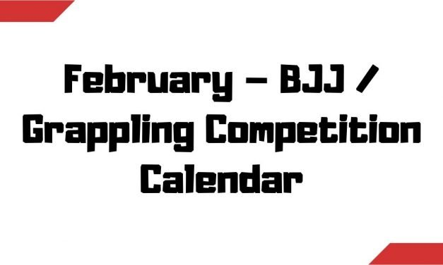 February – BJJ / Grappling Competition Calendar