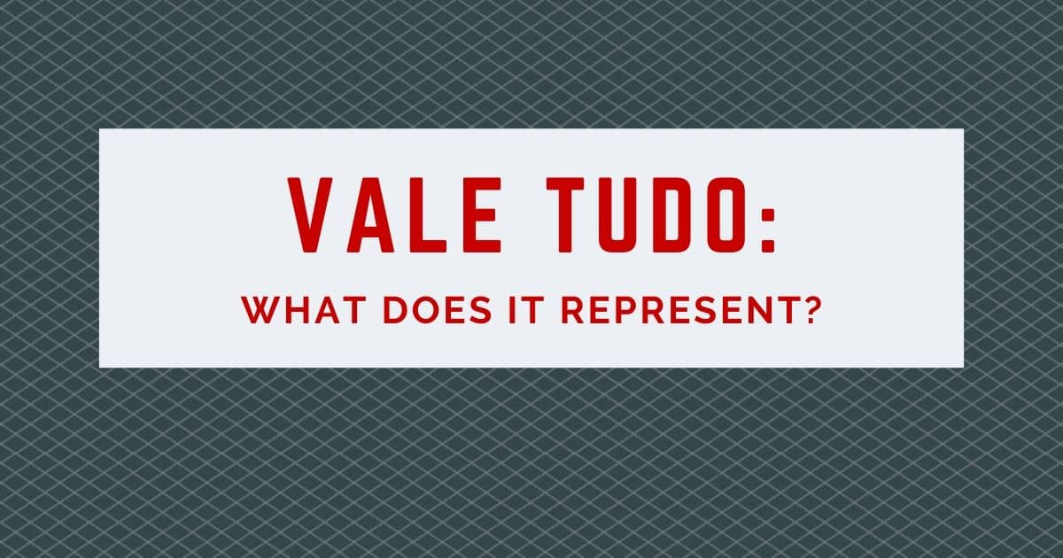 Vale Tudo: What does it represent?