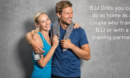 5 BJJ Drills you can do at home as a couple who trains BJJ or with a training partner