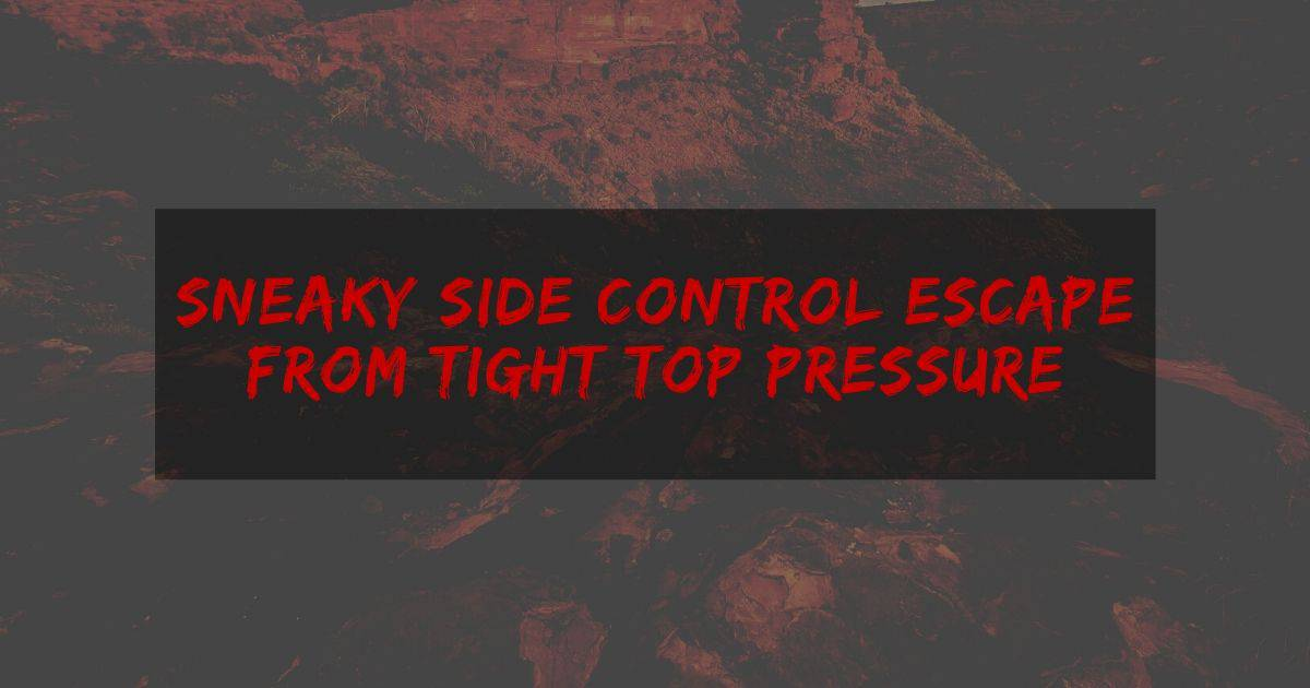 Sneaky Side Control Escape From Tight Top Pressure
