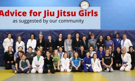Advice for Jiu Jitsu Girls – as suggested by our community