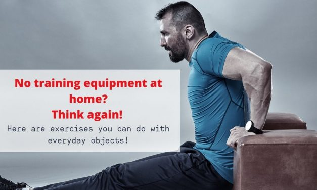No training equipment at home? Think again! Here are exercises you can do with everyday objects!