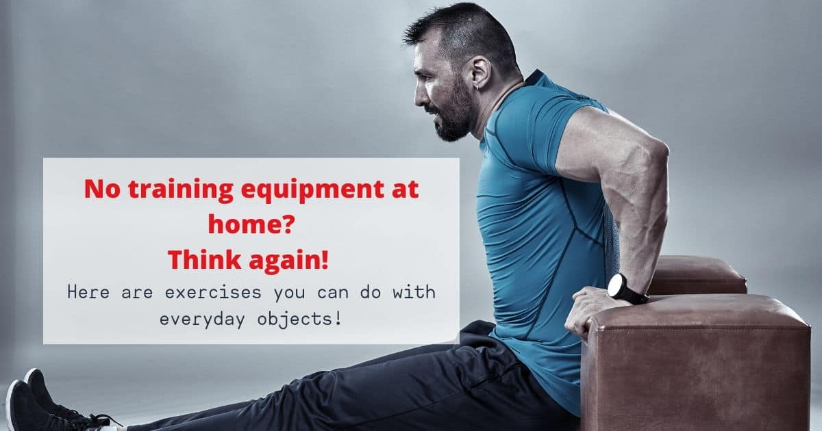 No training equipment at home? Think again!