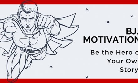 BJJ Motivation – Be the Hero of Your Own Story!