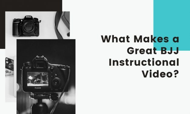 What Makes a Great BJJ Instructional Video?