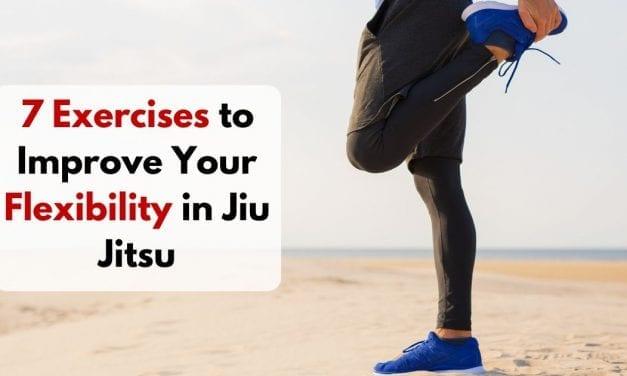 7 Exercises to Improve Your Flexibility in Jiu Jitsu
