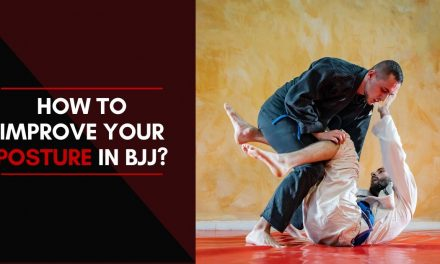 How to Improve Your Posture in BJJ?