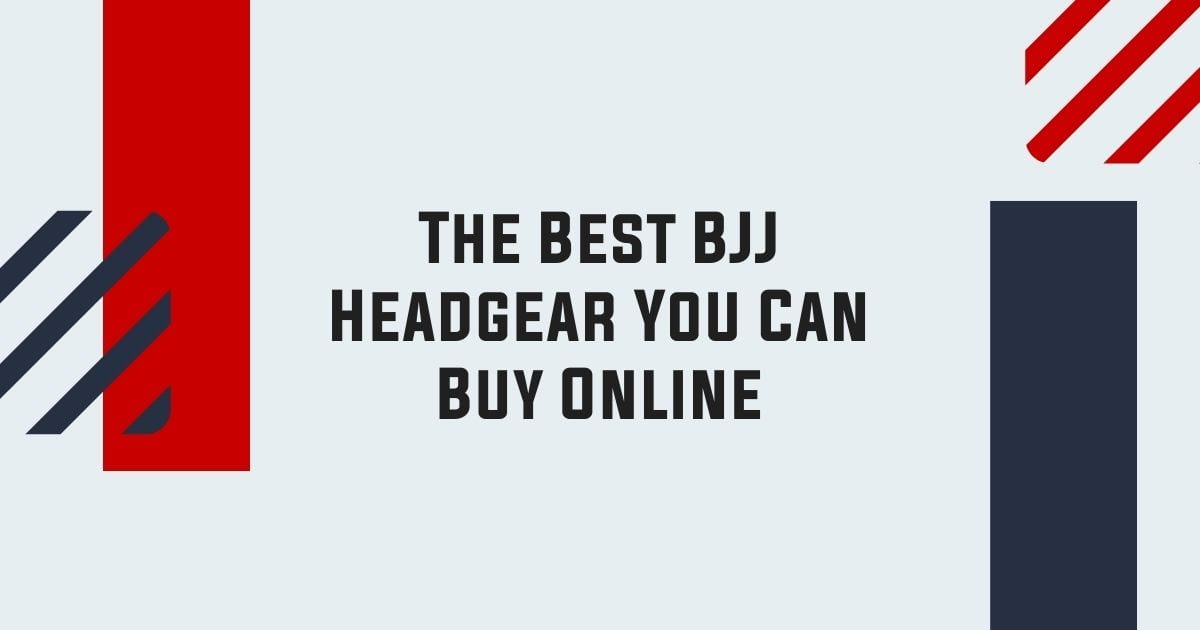 The Best BJJ Headgear You Can Buy Online
