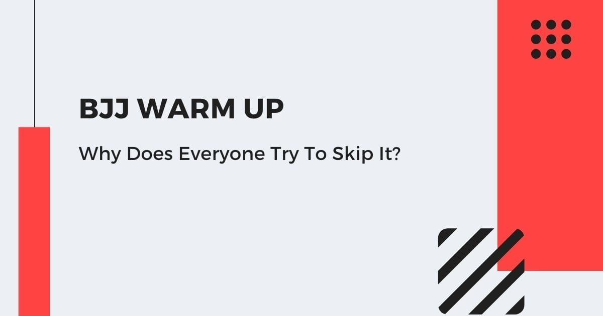 BJJ Warm Up – Why Does Everyone Try To Skip It?