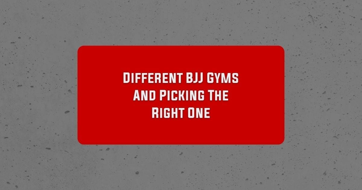 Different BJJ Gyms And Picking The Right One   Jiu Jitsu Legacy
