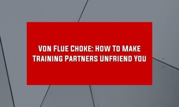 Von Flue Choke: How To Make Training Partners Unfriend You