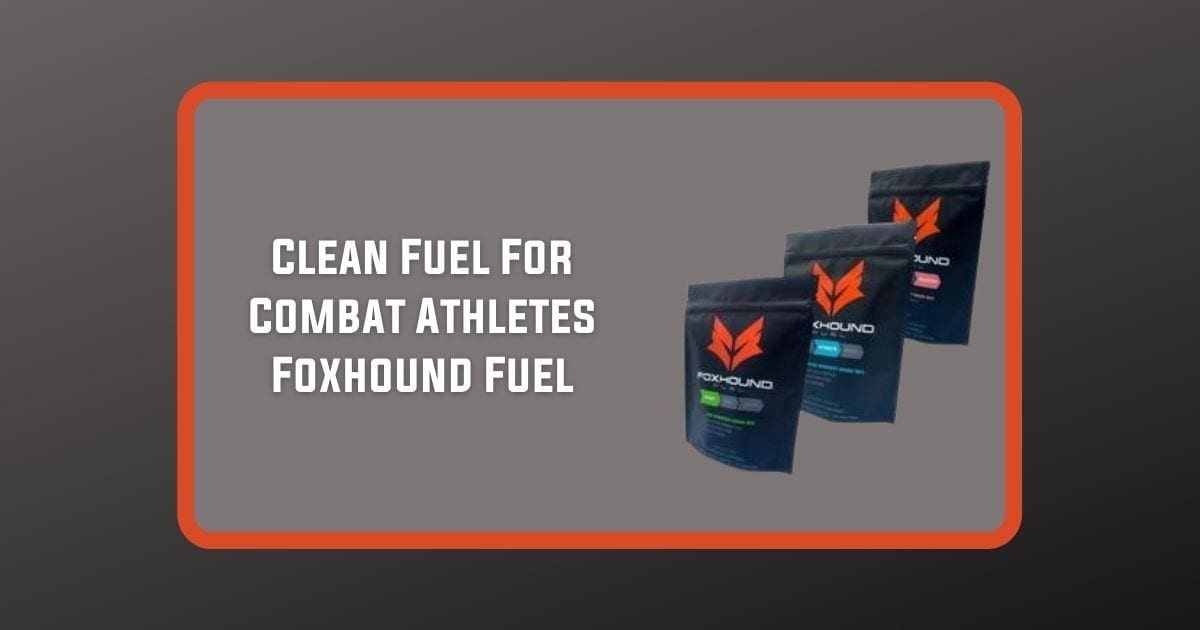 Clean Fuel For Combat Athletes - Foxhound Fuel | Jiu Jitsu Legacy