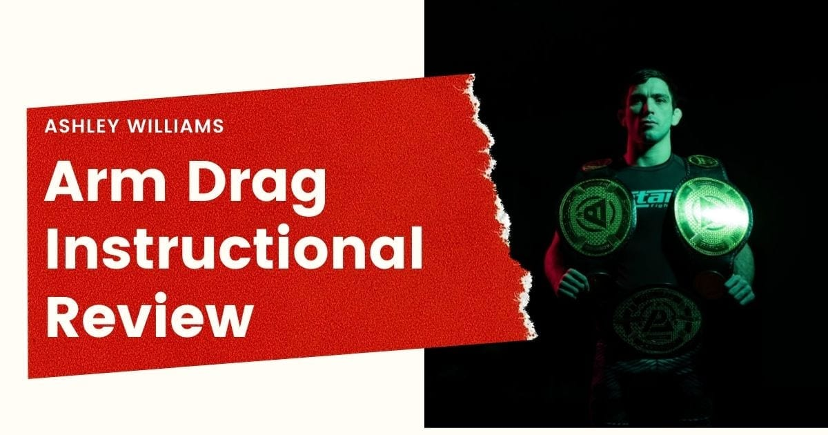 Ashley Williams – Complete Review Of The Arm Drag Instructional