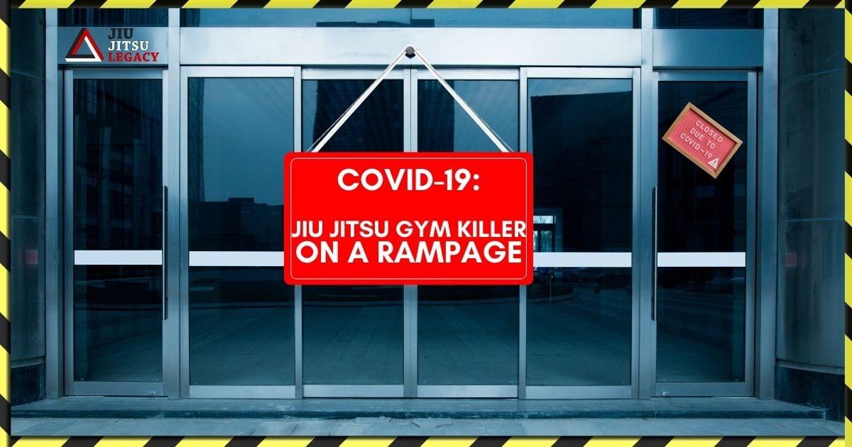 COVID-19 Jiu Jitsu Gym Killer