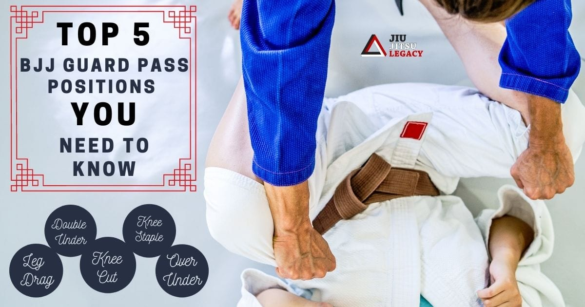 Top 5 BJJ Guard Pass Positions You Need to Know