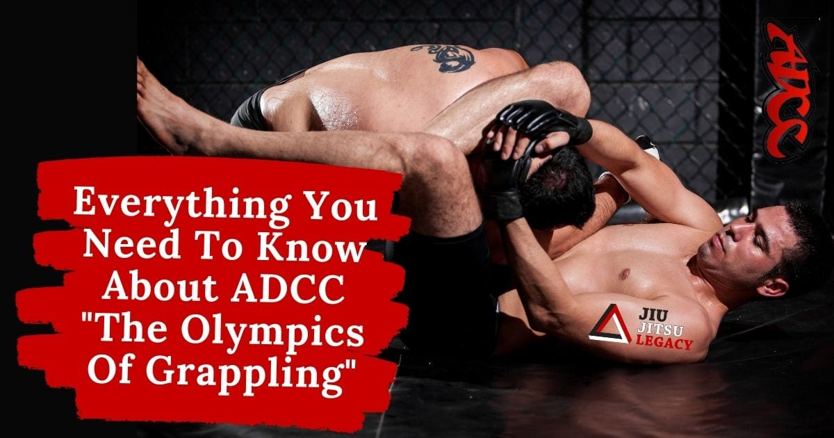 Everything You Need To Know About ADCC The Olympics Of Grappling