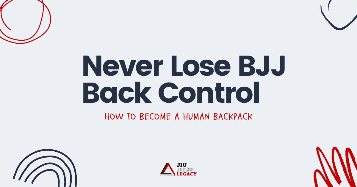 Never Lose BJJ Back Control: How To Be A Human Backpack 7 Never Lose BJJ Back Control: How To Be A Human Backpack back control