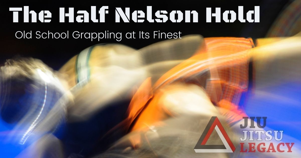 The Half Nelson Hold: Old School Grappling At Its Finest 1 The Half Nelson Hold: Old School Grappling At Its Finest half nelson hold