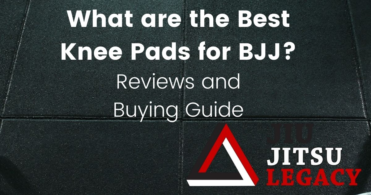What Are The Best Knee Pads For BJJ? 3 What Are The Best Knee Pads For BJJ? best knee pads for bjj